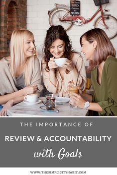 Why you need a review process and accountability for your goals. You'll be more likely to achieve your goals with regular review and accountability with others.