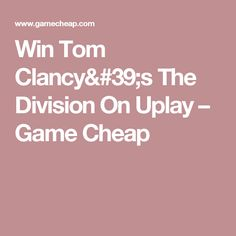 Win Tom Clancy's The Division On Uplay – Game Cheap