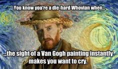 so that's why I'm in love with Van Gogh!! Van Gogh and the Doctor