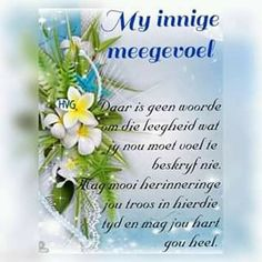 Condolence Messages, Condolences, Goeie More, Afrikaans Quotes, Live In The Present, Heart And Mind, Sympathy Cards, Heavenly Father, Anxious