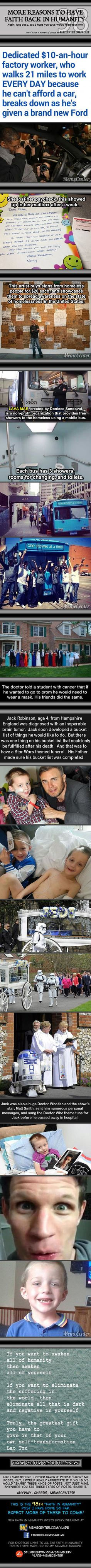 The last one made me cry, I could never even imagine.so sad. Faith In Humanity Human Kindness, Gives Me Hope, Faith In Humanity Restored, Good Deeds, Foto Pose, Good People, Amazing People, Make You Smile, In This World