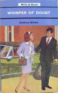 Whisper Of Doubt by Andrea Blake no.384 printed by Mills and Boon in 1969