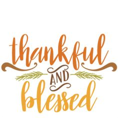 Thankful and Blessed Quote SVG scrapbook cut file cute clipart files for silhouette cricut pazzles free svgs free svg cuts cute cut filess Thankful Quotes, Blessed Quotes, Thankful And Blessed, Grateful, Thanksgiving Greetings, Thanksgiving Quotes, Fall Canvas Painting, Fall Wallpaper, Sign Quotes