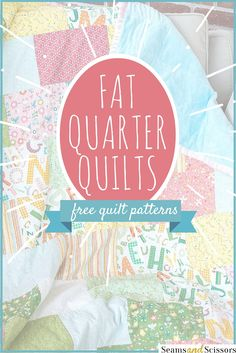 10 quilt patterns to make with fat quarters - so cute!