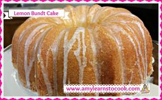 Luscious Lemon Bundt Cake ~ How to Make a Lemon Bundt Cake ~ Amy Learns ...