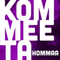 Ei voi mittään... #kommeetahommaa