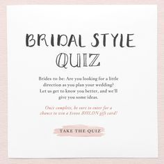 """Remember all those fun fashion quizzes you took growing up? Relive the euphoria of finding your """"perfect"""" look with our Bridal Style Quiz + a chance to win $1000! (1/19/15-1/30/15)"""