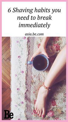 6 Shaving habits you need to break immediately - Be Asia #beauty