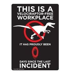 This Is a Velociraptor- Free Workplace Tin Sign- FUNNY SIGN Hollywood  Party e9978f2594b