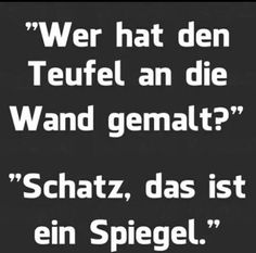 Dshini® - Make a wish come true! Funny Picture Jokes, Funny Pictures, Best Quotes, Funny Quotes, Sassy Quotes, German Quotes, German Words, Halloween Quotes, Funny Text Messages