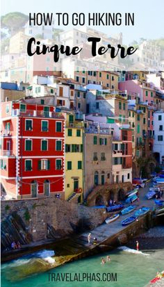 How to go hiking in Cinque Terre, Italy, on a day trip from Florence.