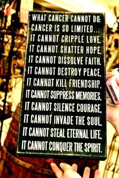 What cancer cannot do...    Motivation   Love   Cancer   Quotes   KeepFighting   StayStrong   Peace