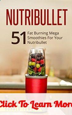 NUTRIBULLET: 51 Fat Burning Mega Smoothies For Your Nutribullet (nutribullet, nutribullet recipe book, nutribullet recipes, smoothies for weight loss, smoothies, smoothies recipes, green juices), www.amazon.com/… #health #fitness #weightloss #healthyrecipes #weightlossrecipes