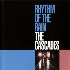Found Rhythm Of The Rain by The Cascades with Shazam, have a listen: http://www.shazam.com/discover/track/248744