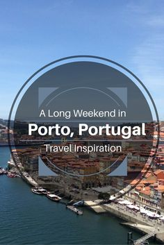 A Long weekend in Porto, Portugal - Travel Inspiration - Jasmin Charlotte