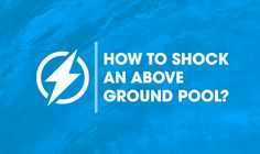 How to Shock an Above Ground Pool – Easy Method  http://abovegroundpoolinfo.com/shock-above-ground-pool/