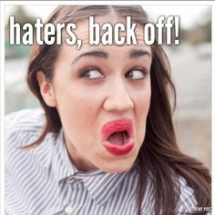 Haters you better get back I'm  such Miranda fan ! She makes me happy everyday when I'm sad . She's wonderful . Haters if you don't like her don't watch her . HATERS BACK OFF! I love you Miranda keep being you ✌️