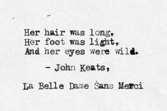 La Belle Dame Sans Merci (The Beautiful Lady Without Mercy/Pity) was dashed off, then, and largely dismissed by Keats himself.  It was first published in the Indicator on 10 May 1820 and has since become one of his most celebrated poems.