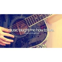 Music taught me...