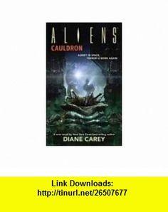 Aliens Cauldron (0761568137453) Diane Carey ,   ,  , ASIN: B001FYB6OE , tutorials , pdf , ebook , torrent , downloads , rapidshare , filesonic , hotfile , megaupload , fileserve