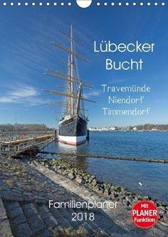 Lübecker Bucht. Travemünde - Niendorf - Timmendorf (Wandkalender 2018 DIN A4 hoch)