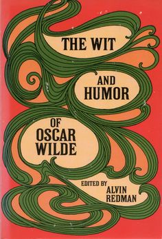 volume rightfully devoted to the wit and humor of oscar wilde, 1958