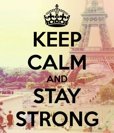 keep calm and stay strong this poster is so right