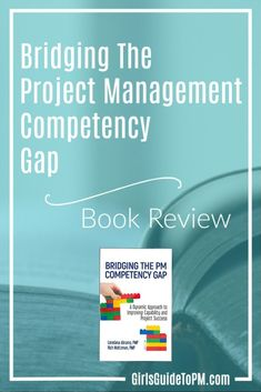 Learn what I though about Bridging the PM Competency Gap in this book review