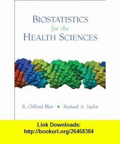 Biostatistics for the Health Sciences (9780131176607) R. Clifford Blair, Richard Taylor , ISBN-10: 0131176609  , ISBN-13: 978-0131176607 ,  , tutorials , pdf , ebook , torrent , downloads , rapidshare , filesonic , hotfile , megaupload , fileserve