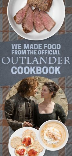 "We Made Food From The ""Outlander"" Cookbook And It Was Amazing"