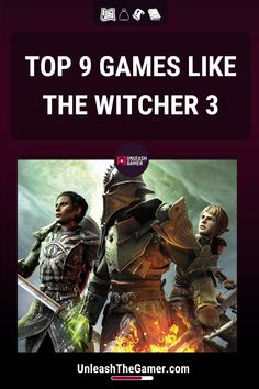 Although no video game will have the same story as The Witcher 3, you can find here a list of top games like The Witcher 3 if you are searching for games that could offer you the same hype. Divinity Original Sin, Dontnod Entertainment, Shadow Of Mordor, 9 Game, Time To Move On, Horizon Zero Dawn, The Witcher 3, Guerrilla, Dragon Age