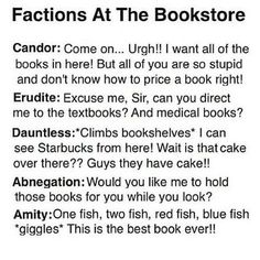 """The Factions at the Bookstore. Divergent funny. I feel like Erudite would actually be like, """"Excuse me, how much can I get for the entire store?"""""""
