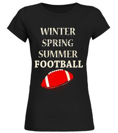 """# Winter Spring Summer Football Shirt Gifts Funny .  Special Offer, not available in shops      Comes in a variety of styles and colours      Buy yours now before it is too late!      Secured payment via Visa / Mastercard / Amex / PayPal      How to place an order            Choose the model from the drop-down menu      Click on """"Buy it now""""      Choose the size and the quantity      Add your delivery address and bank details      And that's it!      Tags: If you believe that football is one…"""