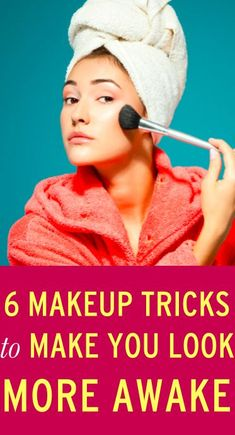 Makeup tricks to help you look more awake.
