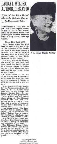 Laura's Ingalls Wilder obituary I read everyone of her books to my daughter...love them all.
