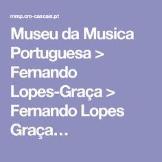 Museu da Musica Portuguesa > Fernando Lopes-Graça > Fernando Lopes Graça…