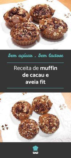 Aprenda a fazer este bolinho delicioso e fit! #receita #receitacaseira #receitasfit #muffins #aveia #cacau #semaçúcar #semlactose #bolofit