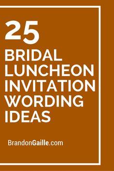 25 Bridal Luncheon Invitation Wording Ideas