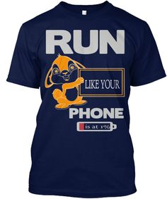 Run Like Your Phone   Is At 1% Navy T-Shirt Front