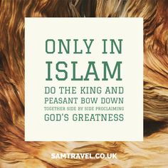 only in islam do the king and peasant bow down together side by side proclaiming god's greatness #islam #muslim #islamic #islamicquotes #islamicreminder #hajj #umrah  #muslimah #muslims #muslimah #muslim #muslimstyle #allah #samtravel #travelphotography #travel #travellers #hajj2017