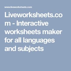 Liveworksheets.com - Interactive worksheets maker for all languages and subjects