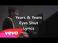 Years & Year - Eyes Shut Lyrics - YouTube