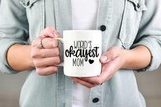 World's Okayest Mom Mug, Funny Mom Mug, Gift for Mom, Mom Gift, Mother's Day Gift, Mug, Cup, Mom Birthday, New Mom, Coffee Mug, Tea, Gift by SweetMintHandmade on Etsy https://www.etsy.com/listing/572658827/worlds-okayest-mom-mug-funny-mom-mug