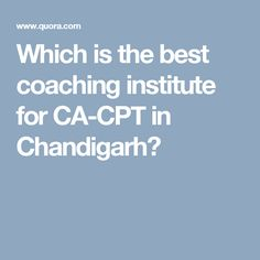 Which is the best coaching institute for CA-CPT in Chandigarh?