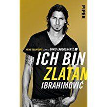 Auch Fur Nicht Fussballfans Faszinierend Ich Bin Zlatan Meine Geschichte Hinweis Amazon Partnerlink Zlatan Ibrahimovic David Geschichten