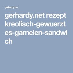gerhardy.net rezept kreolisch-gewuerztes-garnelen-sandwich