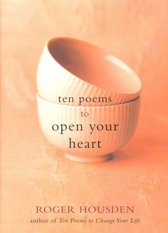 "New York Times bestselling author Roger Housden was interviewed on Episode 2 of ""Creative Spirit"" and spoke about his ""Ten Poems"" series...pictured here, ""Ten Poems to Open Your Heart"""