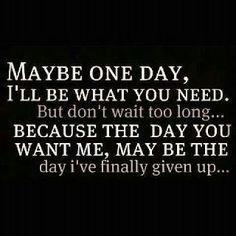 Breaking Up and Moving On Quotes : QUOTATION – Image : Quotes Of the day – Description Breaking Up and Moving On Quotes : Maybe one day ill be what you need. But don't wait too long because the Sharing is Power – Don't forget to share this quote ! Now Quotes, Great Quotes, Quotes To Live By, Funny Quotes, Life Quotes, Depressing Quotes, Smart Quotes, Im Gone Quotes, Giving Up On Love Quotes