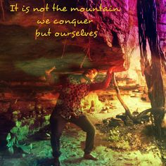 It is not the mountain we conquer but ourselves  #rohityoge #quote #mountain #conquer #ourselves