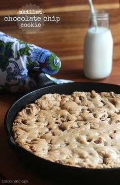 Skillet chocolate chip cookie--recipe to make a giant chocolate chip cookie in your cast iron pan.
